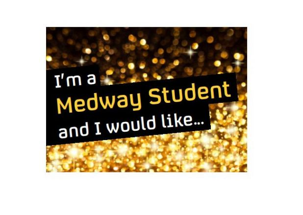 I'm a Medway Student and I would like...